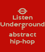 Listen Underground & abstract hip-hop - Personalised Poster A4 size