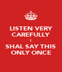 LISTEN VERY CAREFULLY I SHAL SAY THIS ONLY ONCE - Personalised Poster A4 size