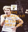 LIVE CONFIDENT AND BE NIALL'S PRINCESS - Personalised Poster A4 size