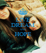 LIVE DREAM AND HOPE  - Personalised Poster A4 size