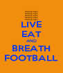 LIVE EAT AND BREATH FOOTBALL - Personalised Poster A4 size