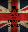 LIVE FAST AND DROP DEAD - Personalised Poster A4 size
