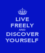 LIVE FREELY AND DISCOVER YOURSELF - Personalised Poster A4 size