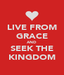 LIVE FROM GRACE AND SEEK THE KINGDOM - Personalised Poster A4 size