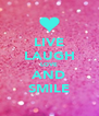 LIVE LAUGH LOVE AND SMILE - Personalised Poster A4 size
