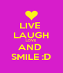 LIVE  LAUGH LOVE AND  SMILE :D - Personalised Poster A4 size