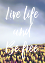 Live life and Be free - Personalised Poster A4 size