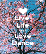 Live  Life and Love Dance - Personalised Poster A4 size