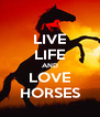 LIVE LIFE AND LOVE HORSES - Personalised Poster A4 size