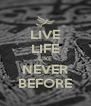 LIVE LIFE LIKE NEVER BEFORE - Personalised Poster A4 size