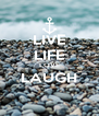 LIVE LIFE LOVE LAUGH  - Personalised Poster A4 size