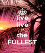 live live to the FULLEST - Personalised Poster A4 size