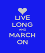 LIVE LONG AND MARCH ON - Personalised Poster A4 size