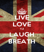 LIVE LOVE <3 LAUGH BREATH - Personalised Poster A4 size