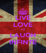 LIVE LOVE <3 LAUGH INFINTE - Personalised Poster A4 size
