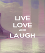 LIVE LOVE AND LAUGH  - Personalised Poster A4 size