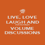 LIVE, LOVE LAUGH AND HAVE HIGH VOLUME DISCUSSIONS - Personalised Poster A4 size
