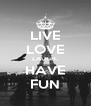 LIVE LOVE LAUGH. HAVE FUN - Personalised Poster A4 size