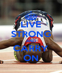 LIVE STRONG AND CARRY ON - Personalised Poster A4 size