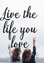 Live the life you love - Personalised Poster A4 size