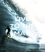 LIVE TO THE  MAX  - Personalised Poster A4 size