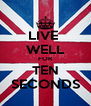 LIVE  WELL FOR TEN SECONDS - Personalised Poster A4 size