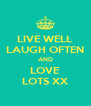 LIVE WELL LAUGH OFTEN AND LOVE LOTS XX - Personalised Poster A4 size