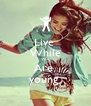 Live  While We  Are  young  - Personalised Poster A4 size