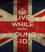 LIVE WHILE WE'RE  YOUNG -1D - Personalised Poster A4 size