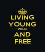 LIVING YOUNG WILD AND FREE - Personalised Poster A4 size