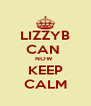 LIZZYB CAN  NOW  KEEP CALM - Personalised Poster A4 size