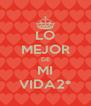 LO MEJOR DE MI VIDA2* - Personalised Poster A4 size
