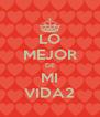 LO MEJOR DE MI VIDA2 - Personalised Poster A4 size