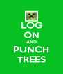 LOG ON AND PUNCH TREES - Personalised Poster A4 size