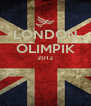 LONDON OLIMPIK 2012   - Personalised Poster A4 size