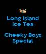 Long Island Ice Tea  Cheeky Boys Special - Personalised Poster A4 size