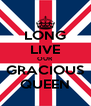 LONG LIVE OUR GRACIOUS QUEEN - Personalised Poster A4 size