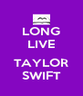 LONG LIVE  TAYLOR SWIFT - Personalised Poster A4 size