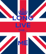 LONG LIVE THE...  ME - Personalised Poster A4 size