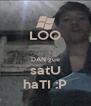 LOO  DAN gue satU haTI :P - Personalised Poster A4 size