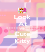 Look At the Cute Kitty - Personalised Poster A4 size