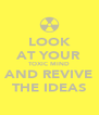 LOOK AT YOUR TOXIC MIND AND REVIVE THE IDEAS - Personalised Poster A4 size