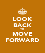 LOOK BACK TO MOVE FORWARD - Personalised Poster A4 size