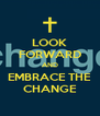 LOOK FORWARD AND EMBRACE THE CHANGE - Personalised Poster A4 size