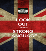LOOK OUT THERE'S STRONG LANGUAGE - Personalised Poster A4 size