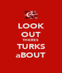 LOOK OUT THERES TURKS aBOUT - Personalised Poster A4 size