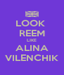 LOOK  REEM LIKE ALINA VILENCHIK - Personalised Poster A4 size