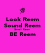 Look Reem Sound Reem Smell Reem BE Reem  - Personalised Poster A4 size