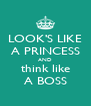 LOOK'S LIKE A PRINCESS AND think like A BOSS - Personalised Poster A4 size