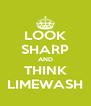 LOOK SHARP AND THINK LIMEWASH - Personalised Poster A4 size